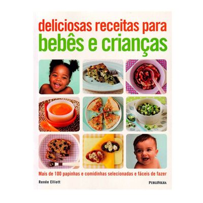 Livro-Deliciosas-Receitas-para-Bebes-e-Criancas-PubliFolha