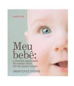 Livro-Meu-Bebe-A-Incrivel-Capacidade-de-Evoluir-Tanto-em-Tao-Pouco-Tempo