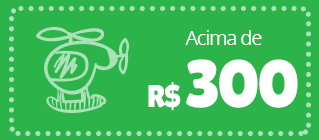 produtos e brinquedos acima de 300 reais