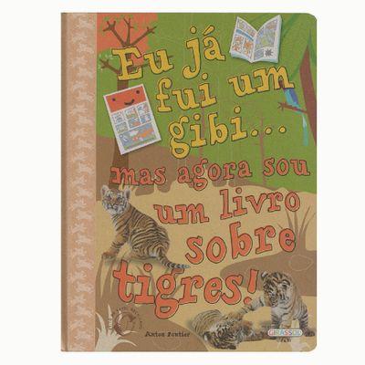 Livro-Eu-Ja-Fui-Um-Gibi-Mas-Agora-Sou-Um-Livro-Sobre-Tigres-Girassol