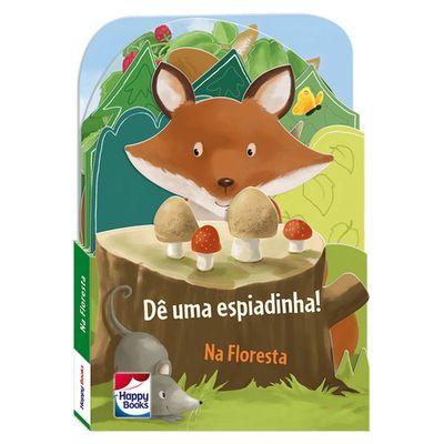 Livro-Infantil---De-uma-Espiadinha---Na-Floresta---Happy-Books