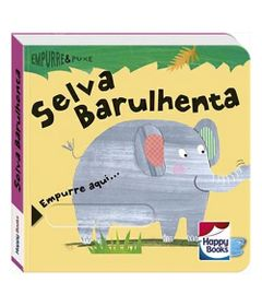 Livro-Infantil---Empurre-e-Puxe---Selva-Barulhenta---Happy-Books