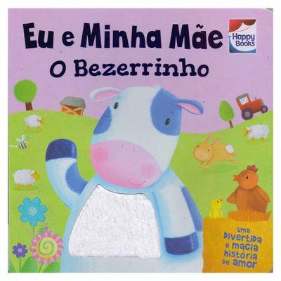 Livro-Infantil---Toque-e-Sinta---Eu-e-Minha-Mae---O-Bezerrinho---Happy-Books