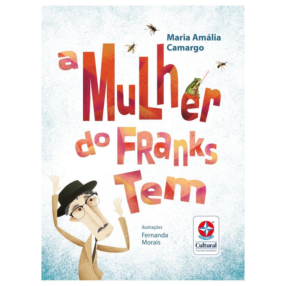 Livro Infantil - A Mulher do Franks Tem - Estrela