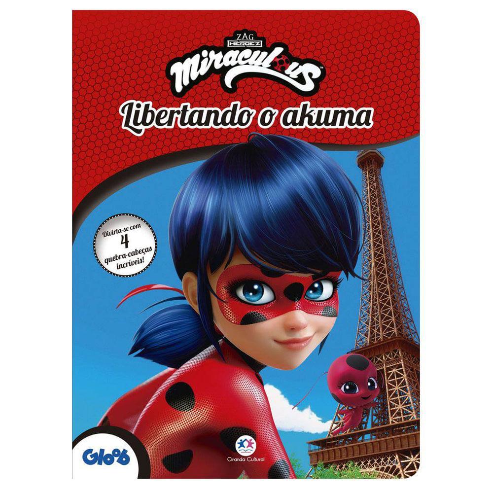 Livro Infantil e 4 Quebra-Cabeças - Ladybug - Miraculous - Libertando o Akuma - Ciranda Cultural