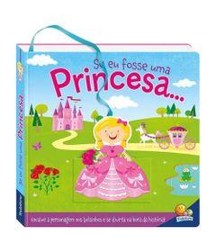 Livro-Infantil-com-Figura-de-Encaixe---Encaixa-no-Bolsinho----Se-Eu-Fosse-Uma-Princesa...---TodoLivro