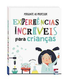 livro-infantil-capa-comum-pergunte-ao-professor-experiencias-incriveis-para-criancas-happy-books-br_frente