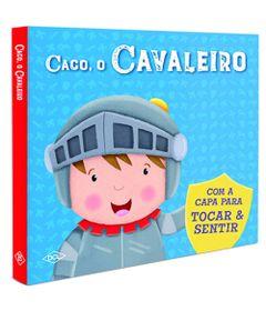 Livro-Infantil---Com-Capa-para-Sentir---Caco-O-Cavaleiro---DCL-Editora