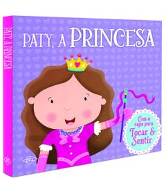 Livro-Infantil---Com-Capa-para-Sentir---Paty-A-Princesa---DCL-Editora