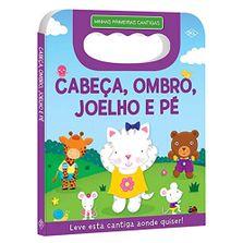 Livro-Infantil---Minhas-Primeiras-Cantigas---Cabeca-Ombro-Joelho-e-Pe---DCL-Editora