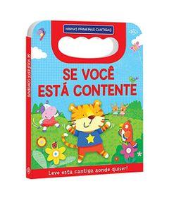 Livro-Infantil---Minhas-Primeiras-Cantigas---Se-Voce-Esta-Contente---DCL-Editora