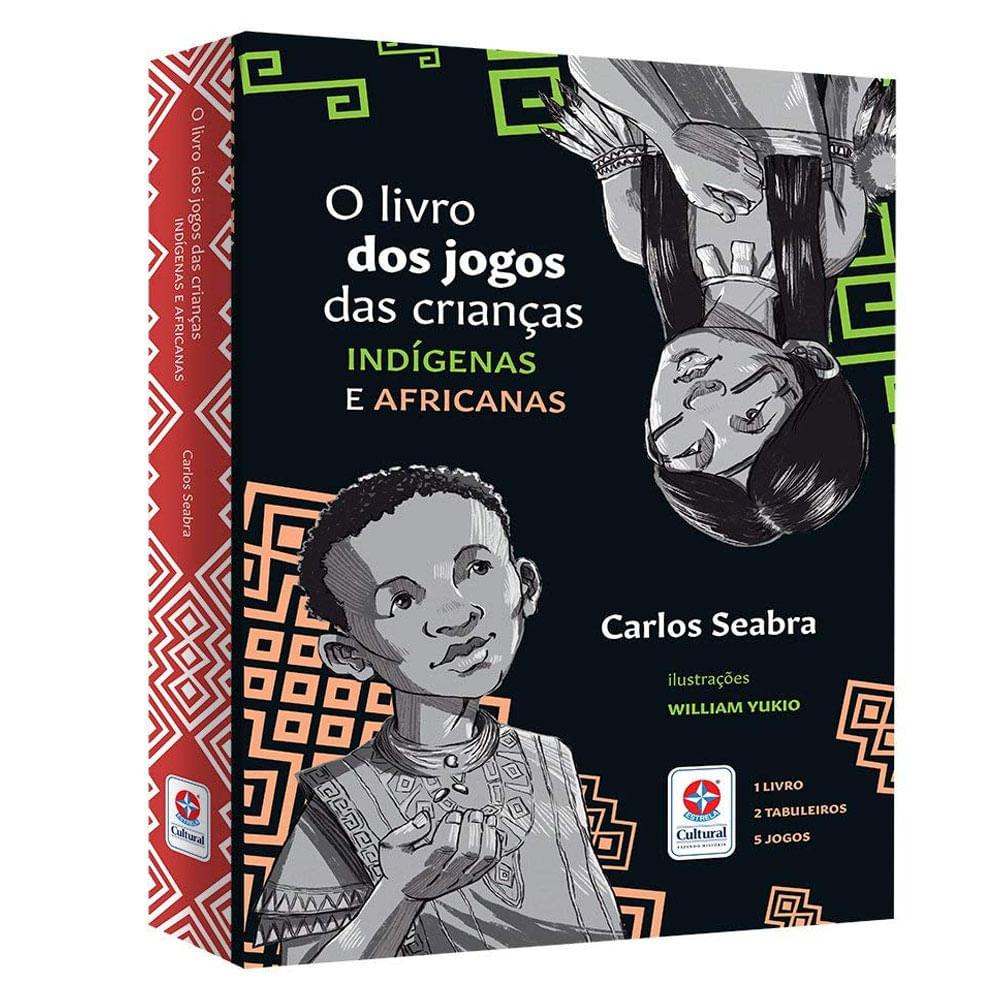 Livro - O Jogo das Crianças Indígenas e Africanas - Estrela Cultural