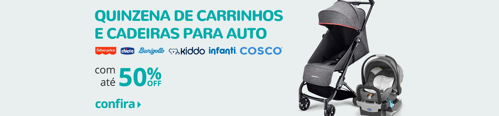 01 - Quinzena de Carrinho e Cadeiras para Auto com até 50% Off - FullBanner - Desktop - bb - act