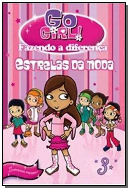 ESTRELAS DA MODA - VOL.3 - COLECAO GO GIRL! FAZEND